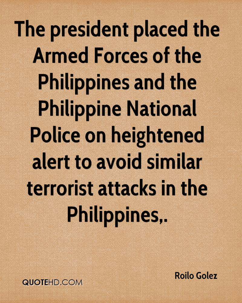 The president placed the Armed Forces of the Philippines and the Philippine National Police on heightened alert to avoid similar terrorist attacks in the Philippines.