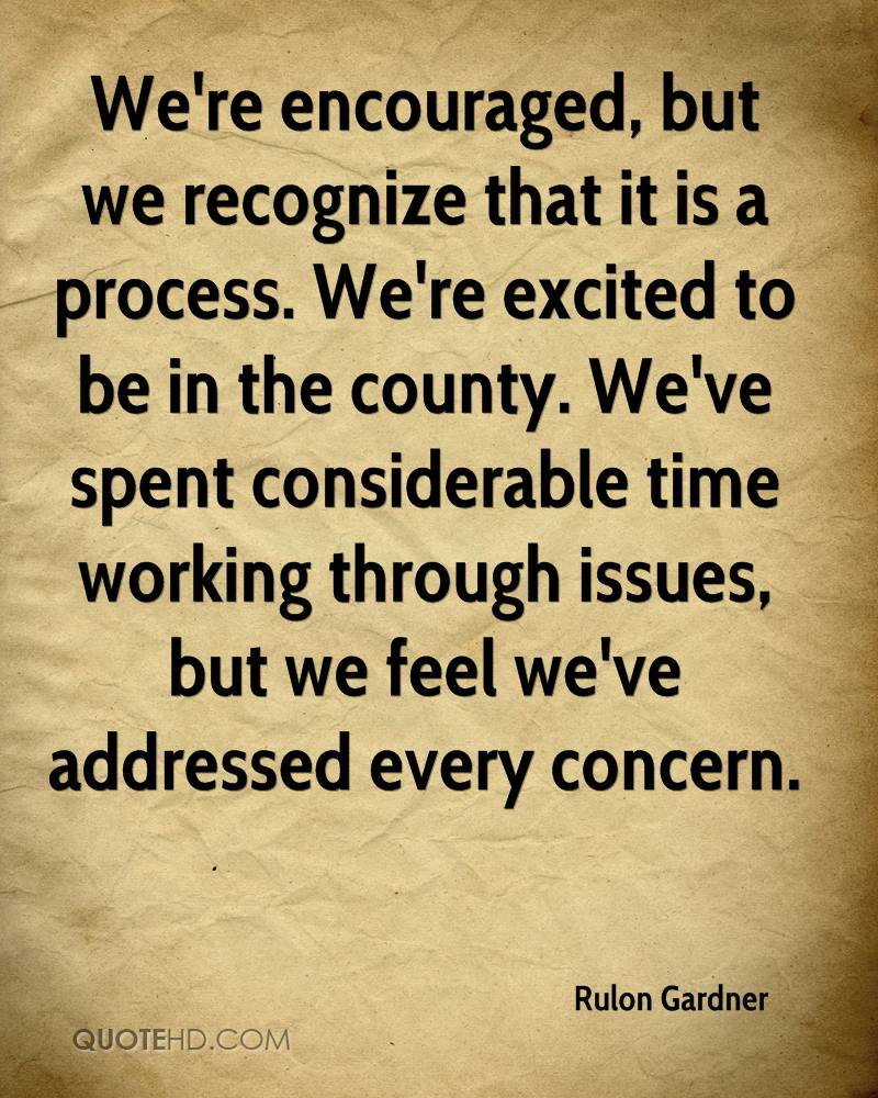 We're encouraged, but we recognize that it is a process. We're excited to be in the county. We've spent considerable time working through issues, but we feel we've addressed every concern.