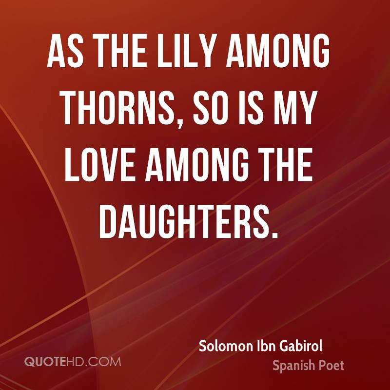 As the lily among thorns, so is my love among the daughters.