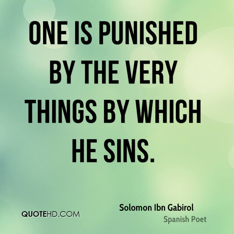 One is punished by the very things by which he sins.
