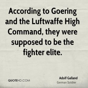 According to Goering and the Luftwaffe High Command, they were supposed to be the fighter elite.