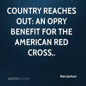 Alan Jackson - Country Reaches Out: An Opry Benefit for the American Red Cross.