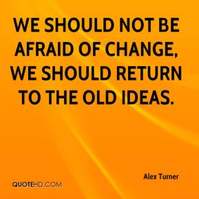 Alex Turner - We should not be afraid of change, we should return to the old ideas.
