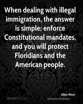 When dealing with illegal immigration, the answer is simple; enforce Constitutional mandates, and you will protect Floridians and the American people.