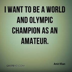 Amir Khan - I want to be a world and Olympic champion as an amateur.