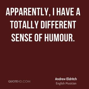 Andrew Eldritch - Apparently, I have a totally different sense of humour.