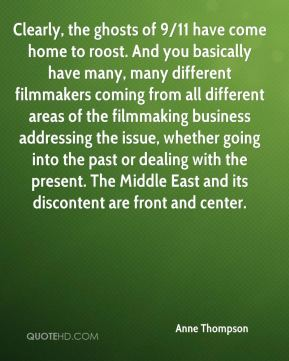 Anne Thompson - Clearly, the ghosts of 9/11 have come home to roost. And you basically have many, many different filmmakers coming from all different areas of the filmmaking business addressing the issue, whether going into the past or dealing with the present. The Middle East and its discontent are front and center.
