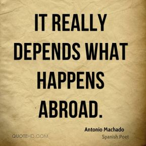 It really depends what happens abroad.