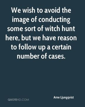 Arne Ljungqvist - We wish to avoid the image of conducting some sort of witch hunt here, but we have reason to follow up a certain number of cases.