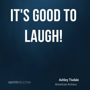 It's good to laugh!