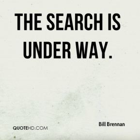 The search is under way.