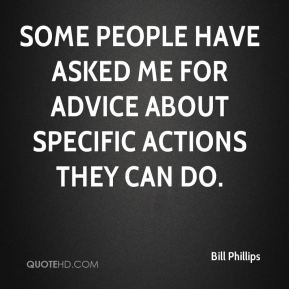 Some people have asked me for advice about specific actions they can do.