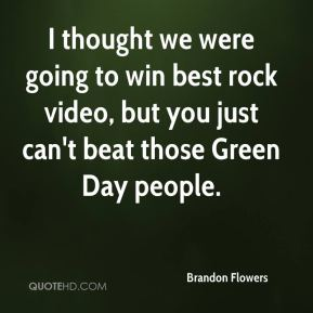 I thought we were going to win best rock video, but you just can't beat those Green Day people.