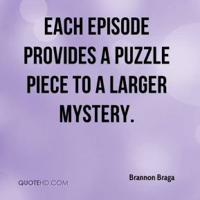 Each episode provides a puzzle piece to a larger mystery.
