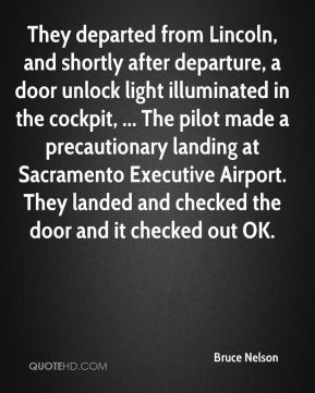 Bruce Nelson - They departed from Lincoln, and shortly after departure, a door unlock light illuminated in the cockpit, ... The pilot made a precautionary landing at Sacramento Executive Airport. They landed and checked the door and it checked out OK.