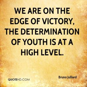 Bruno Julliard - We are on the edge of victory, The determination of youth is at a high level.