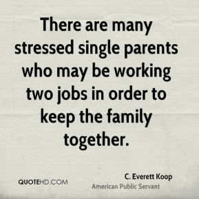 There are many stressed single parents who may be working two jobs in order to keep the family together.