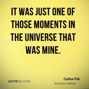 It was just one of those moments in the universe that was mine.