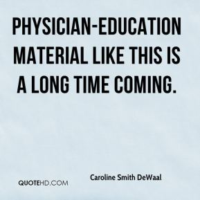 Caroline Smith DeWaal - Physician-education material like this is a long time coming.