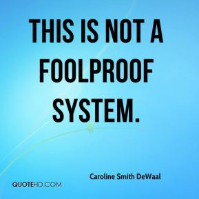 Caroline Smith DeWaal - This is not a foolproof system.