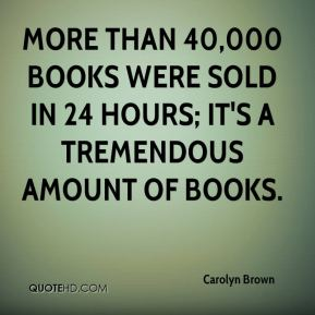 More than 40,000 books were sold in 24 hours; it's a tremendous amount of books.
