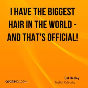 I have the biggest hair in the world - and that's official!