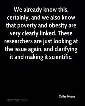 Cathy Nonas - We already know this, certainly, and we also know that poverty and obesity are very clearly linked. These researchers are just looking at the issue again, and clarifying it and making it scientific.