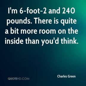 I'm 6-foot-2 and 240 pounds. There is quite a bit more room on the inside than you'd think.