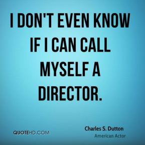 I don't even know if I can call myself a director.