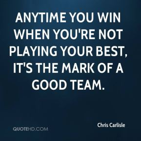Anytime you win when you're not playing your best, it's the mark of a good team.
