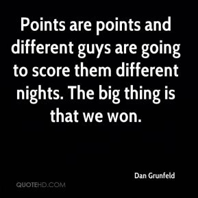 Dan Grunfeld - Points are points and different guys are going to score them different nights. The big thing is that we won.