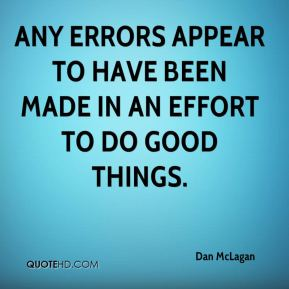 Dan McLagan - Any errors appear to have been made in an effort to do good things.