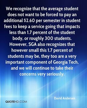 We recognize that the average student does not want to be forced to pay an additional $2.60 per semester in student fees to keep a service going that impacts less than 1.7 percent of the student body, or roughly 300 students. However, SGA also recognizes that however small this 1.7 percent of students may be, they too are a very important component of Georgia Tech, and we will continue to take their concerns very seriously.