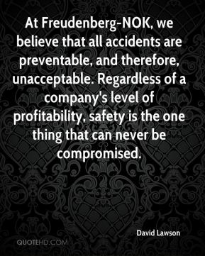 At Freudenberg-NOK, we believe that all accidents are preventable, and therefore, unacceptable. Regardless of a company's level of profitability, safety is the one thing that can never be compromised.