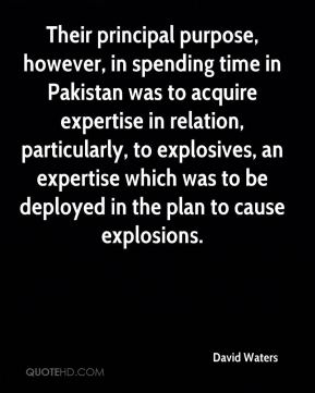 Their principal purpose, however, in spending time in Pakistan was to acquire expertise in relation, particularly, to explosives, an expertise which was to be deployed in the plan to cause explosions.