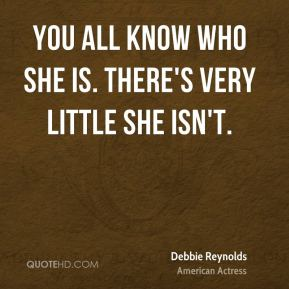 You all know who she is. There's very little she isn't.