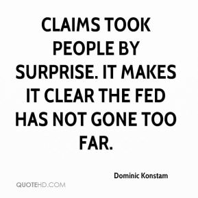 Claims took people by surprise. It makes it clear the Fed has not gone too far.