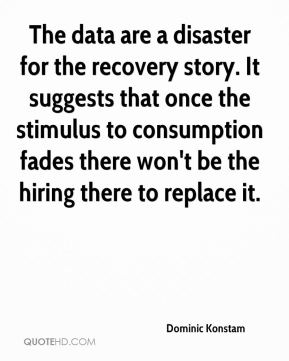 Dominic Konstam - The data are a disaster for the recovery story. It suggests that once the stimulus to consumption fades there won't be the hiring there to replace it.