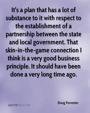 Doug Forrester - It's a plan that has a lot of substance to it with respect to the establishment of a partnership between the state and local government. That skin-in-the-game connection I think is a very good business principle. It should have been done a very long time ago.
