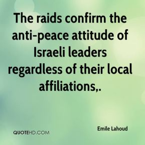 The raids confirm the anti-peace attitude of Israeli leaders regardless of their local affiliations.