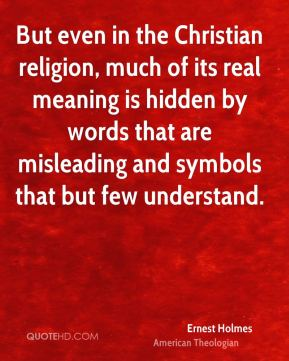 understanding the true meaning of religion Faith is the backbone of christianity,  humanities  religion & spirituality  when he declares the bible to be true, we can accept that statement,.