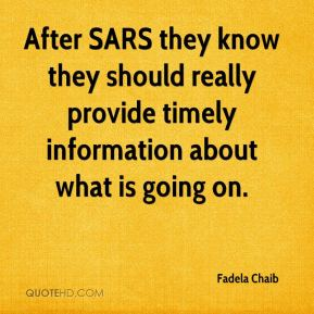 Fadela Chaib - After SARS they know they should really provide timely information about what is going on.