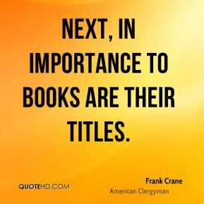 Next, in importance to books are their titles.