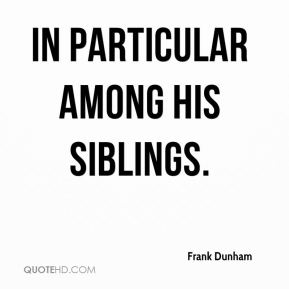 in particular among his siblings.