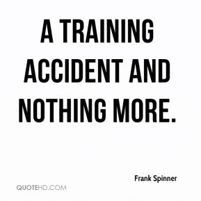 a training accident and nothing more.