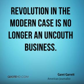 Revolution in the modern case is no longer an uncouth business.