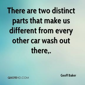 Geoff Baker - There are two distinct parts that make us different from every other car wash out there.