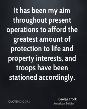 It has been my aim throughout present operations to afford the greatest amount of protection to life and property interests, and troops have been stationed accordingly.
