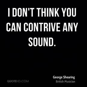 I don't think you can contrive any sound.