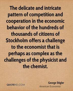 The delicate and intricate pattern of competition and cooperation in the economic behavior of the hundreds of thousands of citizens of Stockholm offers a challenge to the economist that is perhaps as complex as the challenges of the physicist and the chemist.